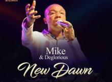AUDIO | VIDEO: Mike & De-Glorious - New Dawn