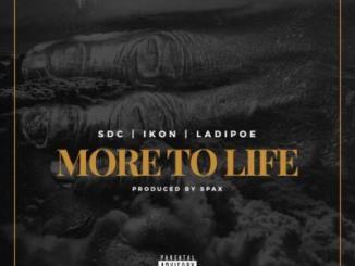 MP3 : SDC X Ikon X LadiPoe - More To Life