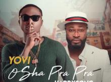 MP3 : Yovi - Osha Pra Pra (Remix) Ft. Harrysong