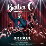 MP3 : Dr. Paul - Baba O ft. Preye Orok (Prod. GTonthebeat)