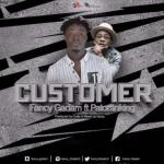 MP3 : Fancy Gadam - Customer ft. Patoranking