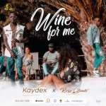 MP3 : Kaydex - Wine 4 Me ft. Krizbeatz