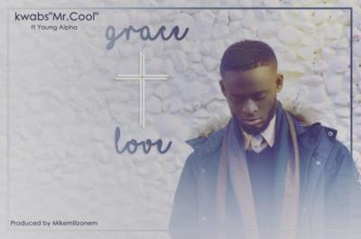 MP3 : Kwabs - Grace & Love ft. Yung Alpha (Prod. By MikeMillzOn'Em)