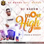 GOSPEL MIXTAPE: DJ Baddo - Most High (Mix) (Praise & Worship)
