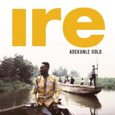VIDEO: Adekunle Gold - Ire