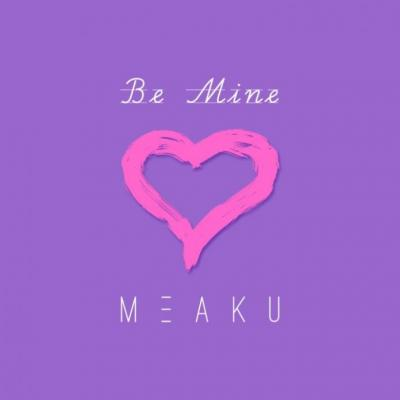 MP3: Meaku - Be Mine