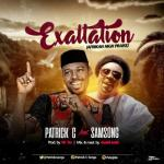 MP3: Patrick C Ft Samsong - Exaltatioon
