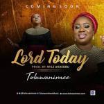 MP3 : Toluwanimee - Lord Today