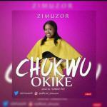 MP3: ZIMUZOR - Chukwu Okike