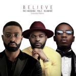 MP3: Ric Hassani Ft. Falz x Olamide - Believe (Extended Remix)