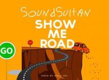 VIDEO: Sound Sultan - Show Me Road
