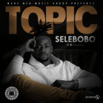 MP3: Selebobo - Topic