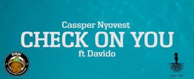 MP3: Cassper Nyovest ft. Davido - Check On You
