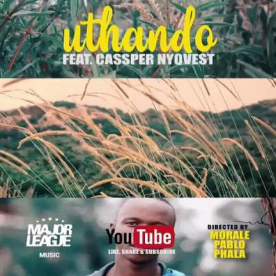 VIDEO: Major League - Uthando ft. Cassper Nyovest