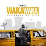Rasaki Music Presents: TimiBOI - Waka Waka
