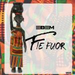 MP3: Edem - Fiefuor (Prod. by Mr Lekki)
