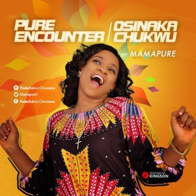 MP3: Mama Pure - Osinaka chukwu