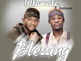 MP3: Olawale - Blessing Ft Dotman