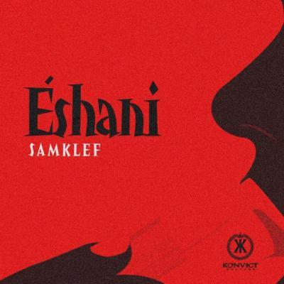 VIDEO: Samklef - Eshani