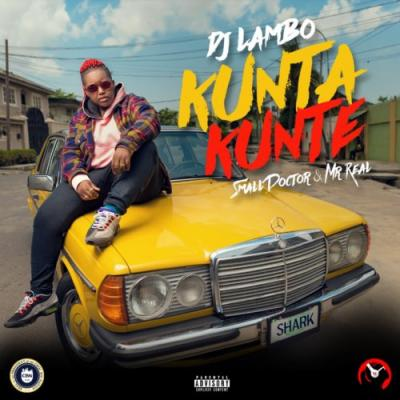 MP3: DJ Lambo - Kunta Kunte ft. Small Doctor & Mr Real