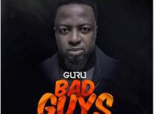 MP3: Guru - Bad Guys (Prod. by Ball J)