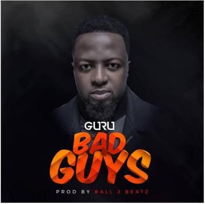 MP3: Guru - Bad Guys (Prod. by Ball J)