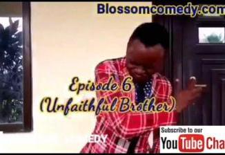 Blossom Comedy - Unfaithful Brother (Episode 6)
