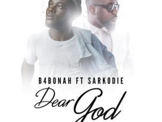 MP3: B4Bonah - Dear God (Remix) Ft. Sarkodie
