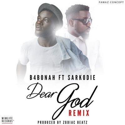 MP3: B4Bonah - Dear God (Remix) Ft. Sarkodie