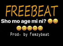 Free Beat: Shomo Age Mi (Prod. Femzybeat)