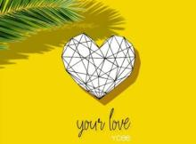 MP3: Ycee - Your Love (Prod. By Syn X)