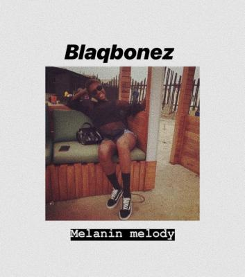 MP3: BlaqBonez - Melanin Melody