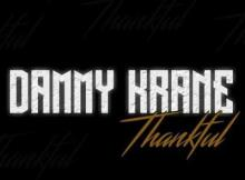 Music: Dammy Krane - Thankful (Prod. Dicey)