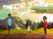 [Lyrics] Kizz Daniel - For You ft. Wizkid