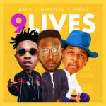 Music: May D - 9 Lives Ft. Oskido X Mayorkun