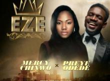 Music: Mercy Chinwo - Eze ft. Preye Odede
