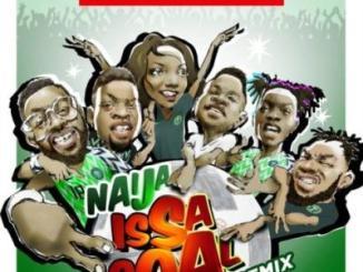 Music: Naira Marley, Falz, Olamide, Simi, Lil Kesh and Slimcase - Naija IssaGoal (Remix)