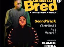 Olamide & Eniola Badmus - Ghetto Bred (Full EP)