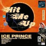 Music: Ice Prince ft. Patrickxxlee & Straffitti - Hit Me Up