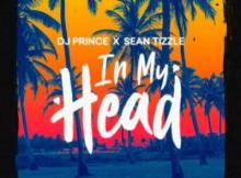 (music) DJ Prince - In My Head ft. Sean Tizzle