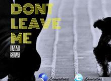 Music: Lami Silva - Don't Leave Me