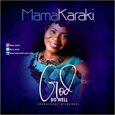 (music) Mama Karaki - God Do Well