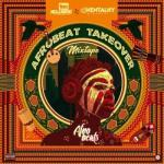 (mixtape) Dj Kentalky - Afrobeat Takeover Mix