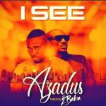 Music: Azadus ft. 2Baba - I See