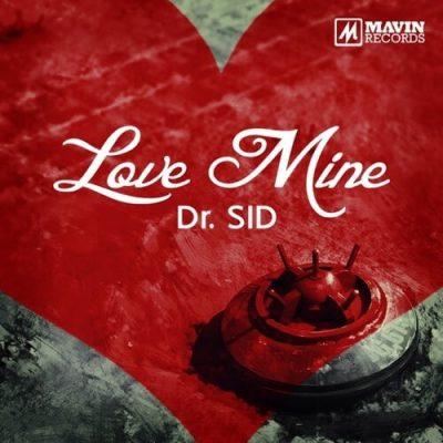 MP3: Dr SID – Love Mine
