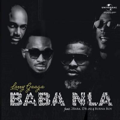 (music) Larry Gaaga x Burna Boyx 2Baba & D'Banj - Baba Nla