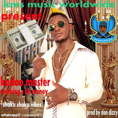 (music) Kadoo Master - Working 4 de Money (prod. Don Dizzy)