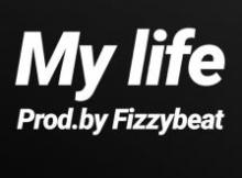 (Freebeat) My Life [Prod. By Fizzybeat]
