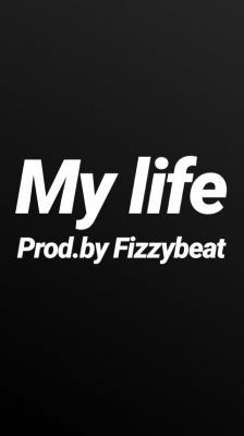 (Freebeat) My Life [Prod. By Fizzybeat]