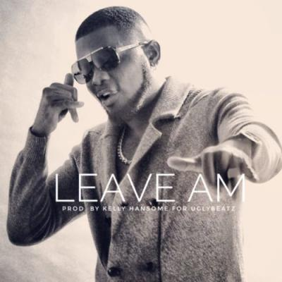 (Music) Kelly Hansome - Leave Am